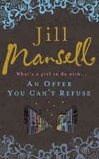 An Offer You Can't Refuse ebook by Jill Mansell