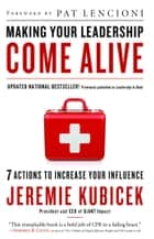 Making Your Leadership Come Alive ebook by Jeremie Kubicek