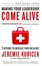 Making Your Leadership Come Alive - 7 Actions to Increase Your Influence ebook by Jeremie Kubicek