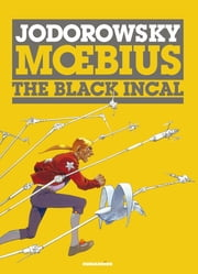 The Incal #1 : The Black Incal - The Black Incal ebook by Alexandro Jodorowsky, Moebius