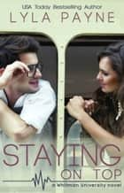 Staying On Top ebook by Lyla Payne