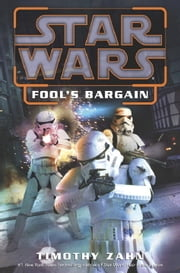 Fool's Bargain: Star Wars Legends (Novella) ebook by Timothy Zahn