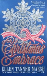 A Christmas Embrace ebook by Ellen Tanner Marsh