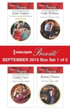 Harlequin Presents September 2015 - Box Set 1 of 2 - The Greek Commands His Mistress\Traded to the Desert Sheikh\A Pawn in the Playboy's Game\From One Night to Wife ebook by Lynne Graham, Caitlin Crews, Cathy Williams,...
