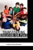 Transforming Education for Peace ebook by Jing Lin, Edward J. Brantmeier, Christa Bruhn