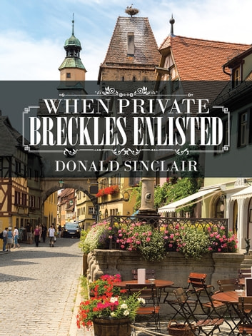 When Private Breckles Enlisted ebook by Donald Sinclair