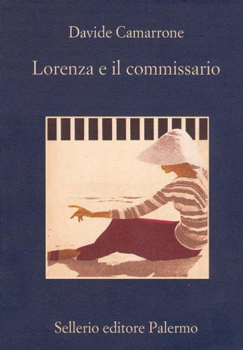 Lorenza e il commissario ebook by Davide Camarrone
