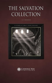 The Salvation Collection [12 Books] ebook by Catholic Way Publishing