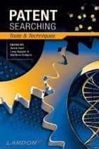 Patent Searching - Tools & Techniques ebook by David Hunt, Long Nguyen, Matthew Rodgers