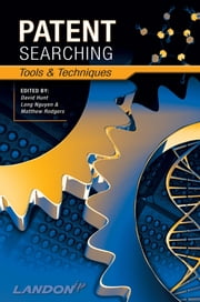Patent Searching - Tools & Techniques ebook by David Hunt,Long Nguyen,Matthew Rodgers
