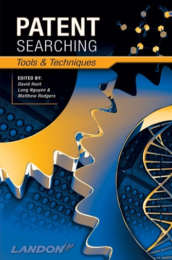 Patent Searching - Tools & Techniques ebook by