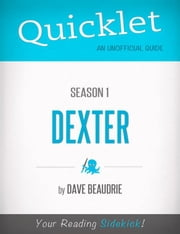 Quicklet on Dexter Season 1 (TV Show) ebook by David  Michael Beaudrie