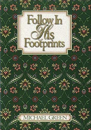 Follow in His Footprints ebook by Canon Dr. Michael Green