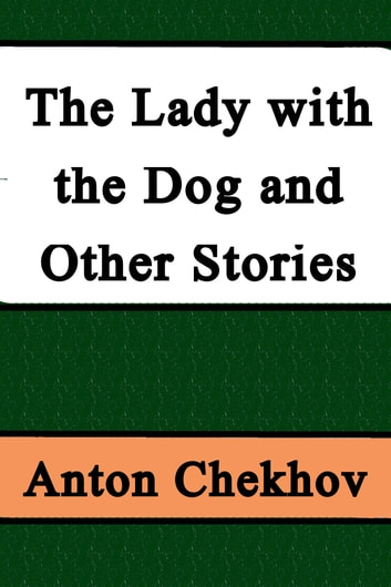 The Lady with the Dog and Other Stories ebook by Anton Chekhov,Constance Garnett