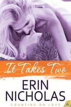 It Takes Two ebook by Erin Nicholas