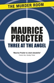 Three at the Angel ebook by Maurice Procter