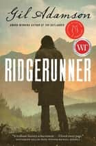 Ridgerunner ebook by Gil Adamson