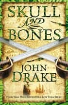 Skull and Bones ebook by John Drake