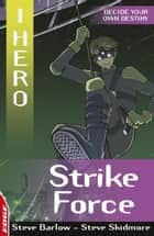 Strike Force ebook by Steve Barlow,Sonia Leong,Steve Skidmore