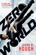 Zero World ebook by Jason M. Hough