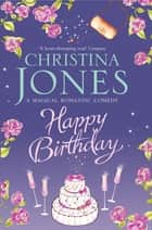 Happy Birthday ebook by Christina Jones