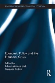 Economic Policy and the Financial Crisis ebook by Łukasz Mamica,Pasquale Tridico