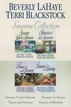 The Seasons Collection - Seasons Under Heaven, Showers in Season, Times and Seasons, Season of Blessing ebook by Terri Blackstock, Beverly LaHaye