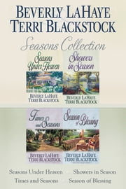 The Seasons Collection - Seasons Under Heaven, Showers in Season, Times and Seasons, Season of Blessing ebook by Terri Blackstock,Beverly LaHaye
