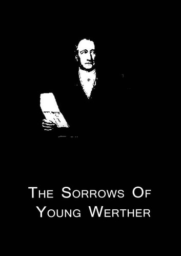 The Sorrows Of Young Werther ebook by Johann Wolfgang Von Goethe
