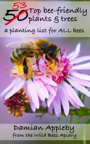The 53 top bee-friendly plants & trees ebook by Damian Appleby