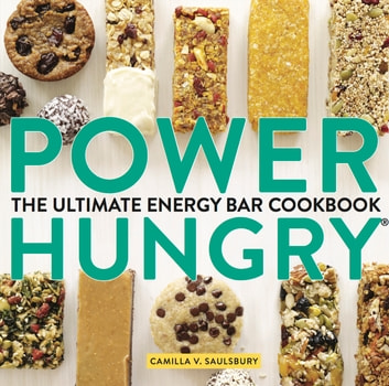 Power Hungry: The Ultimate Energy Bar Cookbook ebook by Camilla V. Saulsbury