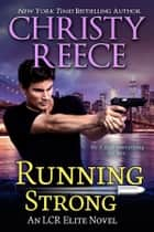 Running Strong - An LCR Elite Novel eBook by Christy Reece