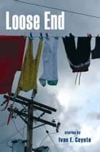 Loose End ebook by Ivan E. Coyote