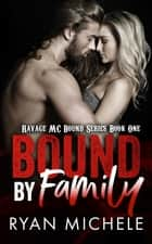 Bound by Family ebook by Ryan Michele
