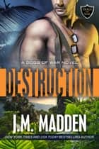 Destruction ebook by J.M. Madden