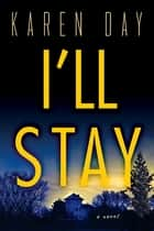 I'll Stay ebook by Karen Day