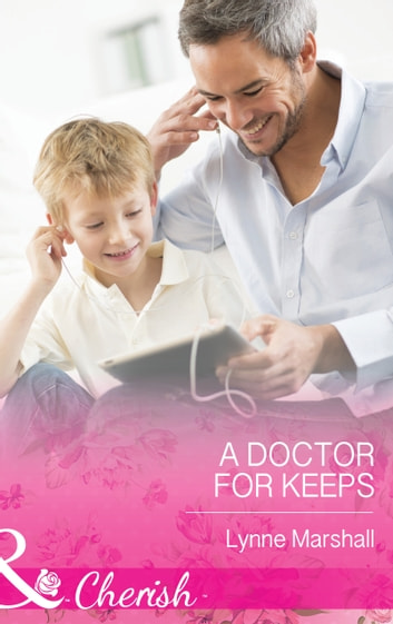 A Doctor for Keeps (Mills & Boon Cherish) ebook by Lynne Marshall
