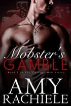 Mobster's Gamble - Chicago Mob Series ebook by Amy Rachiele