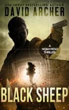 Black Sheep - A Noah Wolf Thriller ebook by David Archer