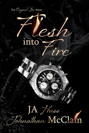 Flesh Into Fire ebook by JA Huss,Johnathan McClain