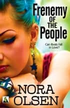 Frenemy of the People ebook by Nora Olsen