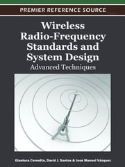 Wireless Radio-Frequency Standards and System Design - Advanced Techniques ebook by Gianluca Cornetta,David J. Santos,Jose Manuel Vazquez