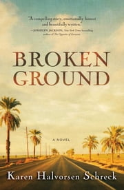 Broken Ground - A Novel ebook by Karen Halvorsen Schreck