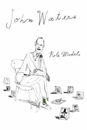 Role Models ebook by John Waters