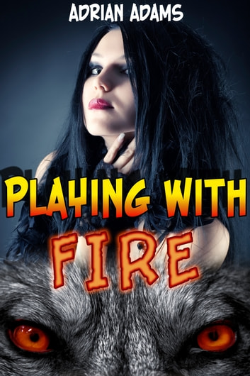 Playing with Fire eBook by Adrian Adams