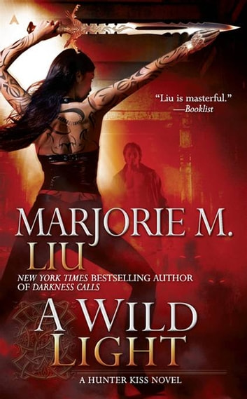 A Wild Light ebook by Marjorie M. Liu