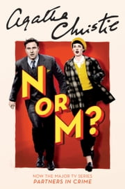 N or M? - A Tommy and Tuppence Mystery ebook by Agatha Christie