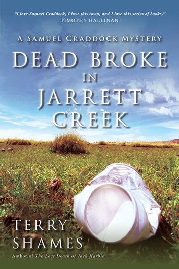 Dead Broke in Jarrett Creek - A Samuel Craddock Mystery ebook by Terry Shames