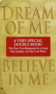 Dream of Me/Believe in Me ebook by Josie Litton