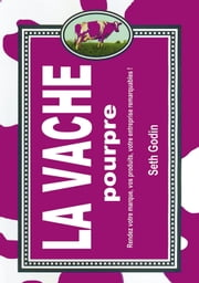 La vache pourpre eBook by Seth Godin